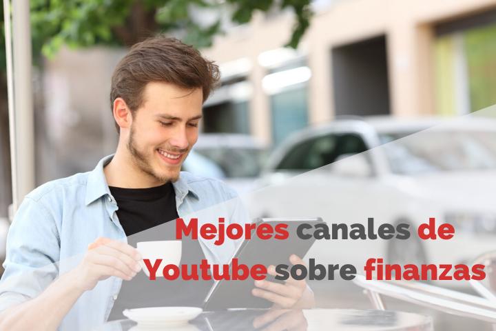 Estos son los Mejores Canales de Youtube sobre Finanzas, Inversión y Ahorro