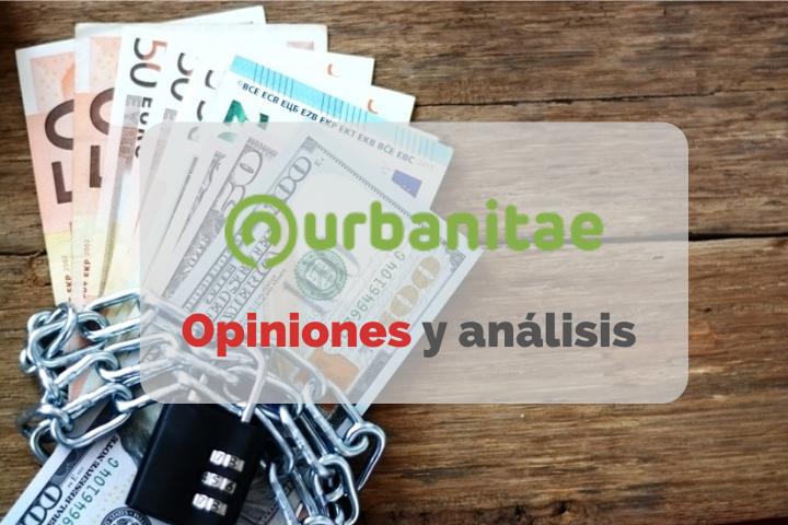 Todo sobre Urbanitae. Opiniones, Comisiones y Fiscalidad en 2021